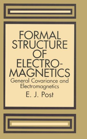 9780486654270: Formal Structure of Electromagnetics: General Covariance and Electromagnetics (Series in Physics.)