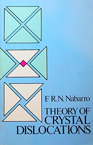 Theory of Crystal Dislocations (Dover Books on Physics and Chemistry): Nabarro, F. R. N.