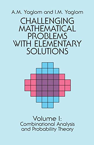 Challenging Mathematical Problems With Elementary Solutions, Vol.: A. M. Yaglom,