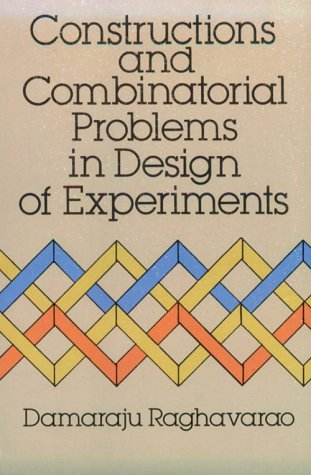 9780486656854: Constructions and Combinatorial Problems in Design of Experiments