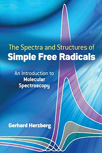 9780486658216: The Spectra and Structures of Simple Free Radicals: Introduction to Molecular Spectroscopy