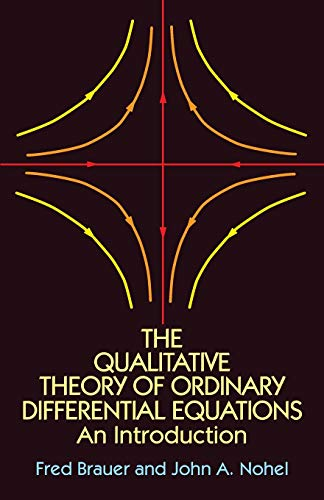The Qualitative Theory of Ordinary Differential Equations: Brauer, Fred; Nohel,