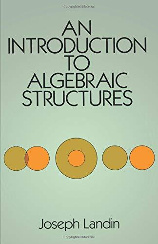 An Introduction to Algebraic Structures: Joseph Landin
