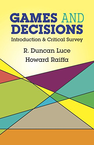 Games and Decisions: Introduction and Critical Survey: R. Duncan Luce,