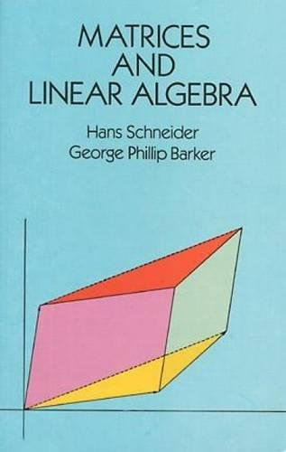 Matrices and Linear Algebra (Dover Books on: Hans Schneider, George