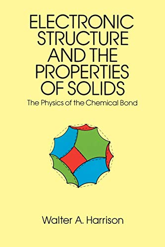 9780486660219: Electronic Structure and the Properties of Solids: The Physics of the Chemical Bond (Dover Books on Physics)