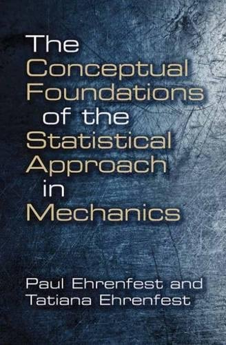 9780486662503: The Conceptual Foundations of the Statistical Approach in Mechanics: Dover Books on Physics