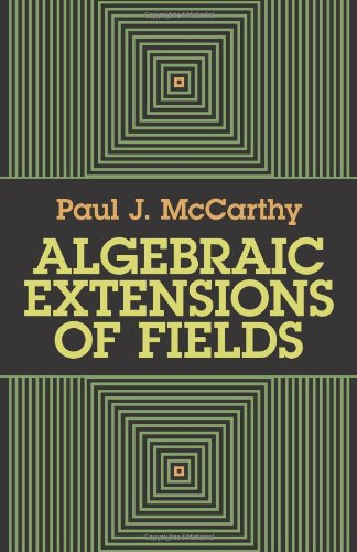 9780486666518: Algebraic Extensions of Fields