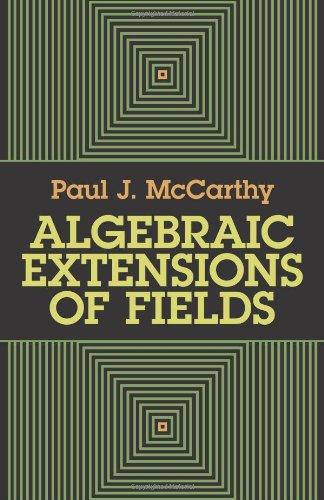 9780486666518: Algebraic Extensions of Fields