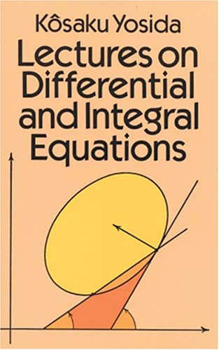 Lectures on Differential and Integral Equations: Kosaku Yosida