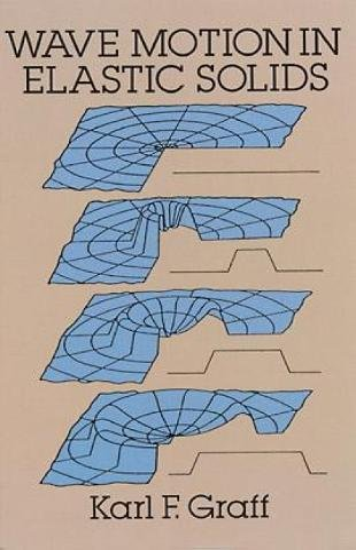 Wave Motion in Elastic Solids (Dover Books: Karl F. Graff