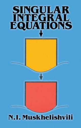 9780486668932: Singular Integral Equations: Boundary Problems of Function Theory and Their Application to Mathematical Physics (Dover Books on Mathematics)