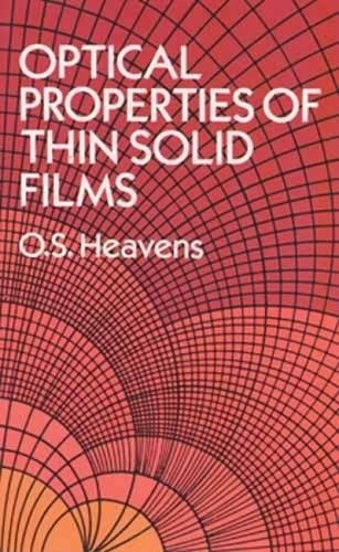 The Optical Properties of Thin Solid Films: O. S. Heavens