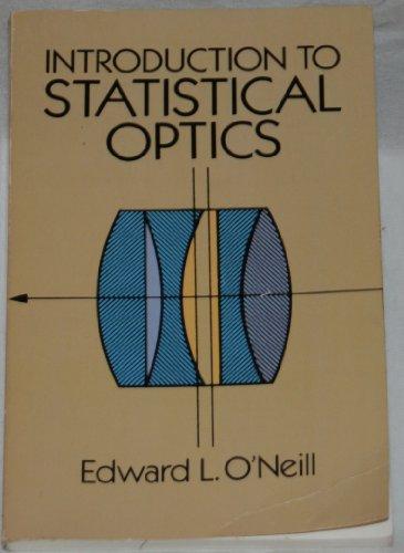 Introduction to Statistical Optics: O'Neil, Edward H.,