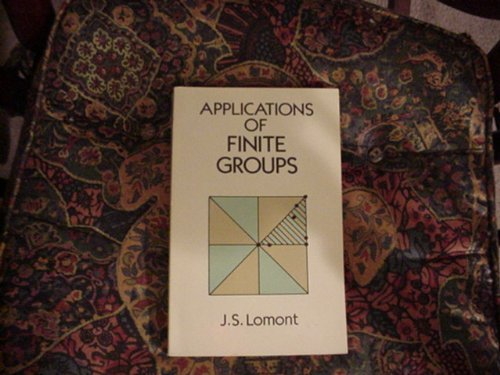 9780486673769: Applications of Finite Groups