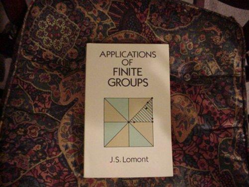 Applications of Finite Groups: Lomont, John S.