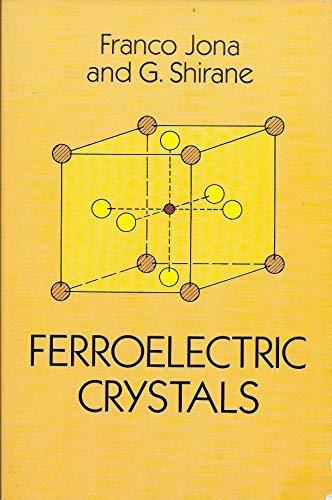 Ferroelectric Crystals: Shirane, G.,Jona, Franco