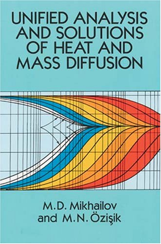 9780486678764: Unified Analysis and Solutions of Heat and Mass Diffusion