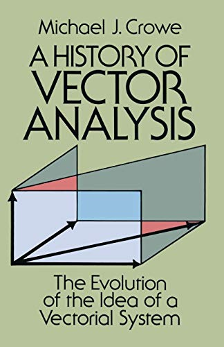 9780486679105: A History of Vector Analysis: The Evolution of the Idea of a Vectorial System