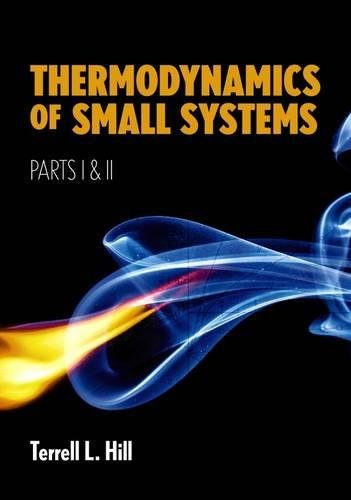 9780486681092: Thermodynamics of Small Systems, Parts I & II: Pt. 1 & 2 (Dover Books on Chemistry)