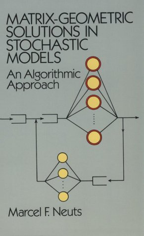 9780486683423: Matrix-geometric Solutions in Stochastic Models: An Algorithmic Approach (Dover Albums)