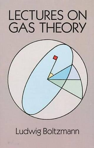 Lectures on Gas Theory (Dover Books on: Boltzmann, Ludwig