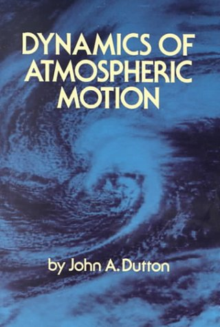 Dynamics of Atmospheric Motion Dutton, John A.