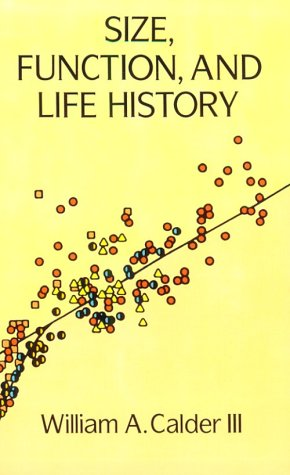 Size, Function and Life History: Calder III, William A.