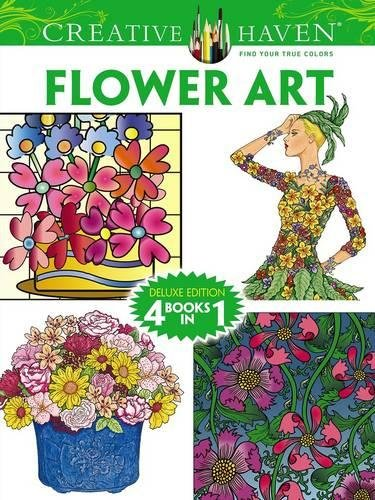 9780486779324: Creative Haven FLOWER ART Coloring Book: Deluxe Edition 4 books in 1 (Creative Haven Coloring Books)