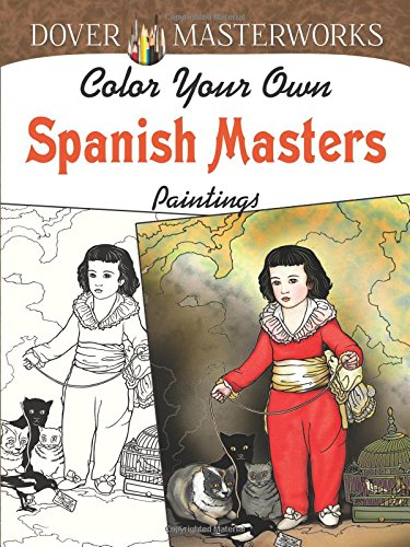 9780486779478: Dover Masterworks: Color Your Own Spanish Masters Paintings