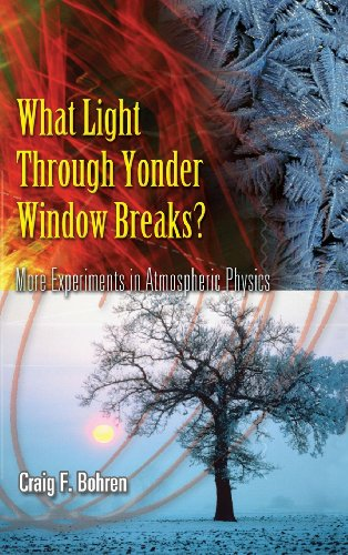 9780486779812: What Light Through Yonder Window Breaks?: More Experiements in Atmospheric Physics