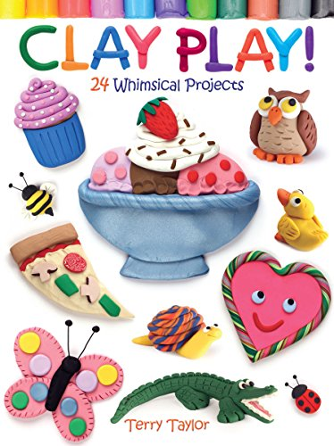 9780486779843: Clay Play! 24 Whimsical Projects