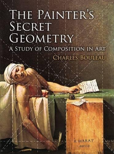 The Painter's Secret Geometry: A Study of Composition in Art: Bouleau, Charles