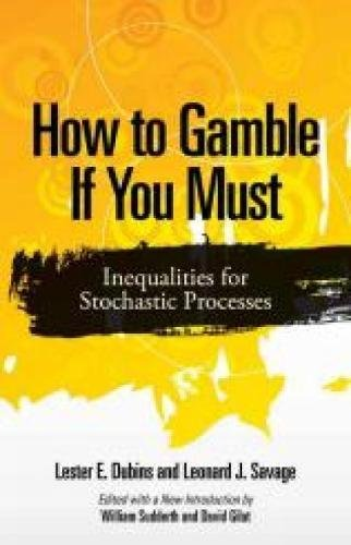 9780486780641: How to Gamble If You Must: Inequalities for Stochastic Processes