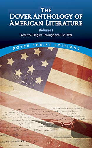 9780486780764: The Dover Anthology of American Literature, Volume I: From the Origins Through the Civil War (Dover Thrift Editions)