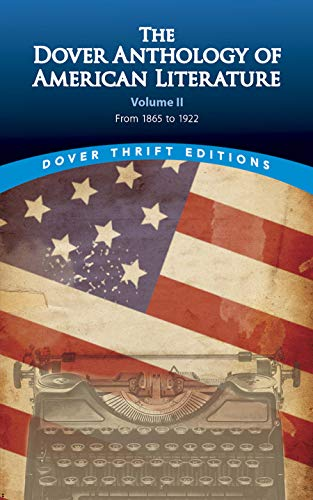 9780486780771: The Dover Anthology of American Literature, Volume II: From 1865 to 1922 (Dover Thrift Editions)