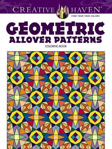 9780486781648: Creative Haven Geometric Allover Patterns Coloring Book (Creative Haven Coloring Books)