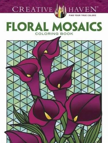 9780486781785: Creative Haven Floral Mosaics Coloring Book (Adult Coloring)