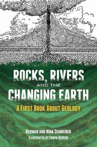 9780486782010: Rocks, Rivers and the Changing Earth: A First Book About Geology