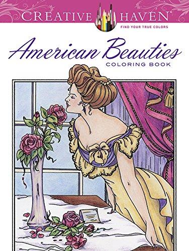 Creative Haven American Beauties Coloring Book (Adult: Schmidt, Carol; Haven,