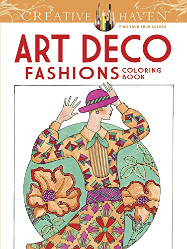 9780486784564: Creative Haven Art Deco Fashions Coloring Book (Adult Coloring)
