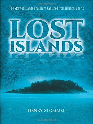 Lost Islands: The Story of Islands That: Stommel, Henry