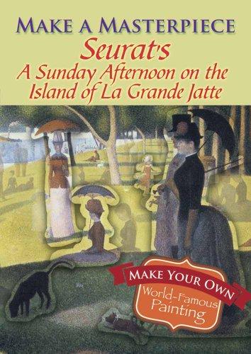 Make a Masterpiece -- Seurat's A Sunday: Seurat, Georges Pierre
