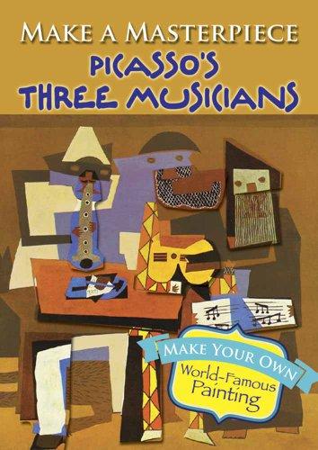 Make a Masterpiece -- Picasso's Three Musicians: Picasso, Pablo