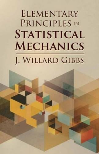 9780486789958: Elementary Principles in Statistical Mechanics (Dover Books on Physics)