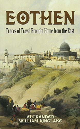 9780486790626: Eothen: Traces of Travel Brought Home from the East