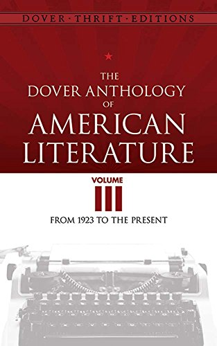 9780486790992: The Dover Anthology of American Literature, Volume III: From 1923 to the Present (Dover Thrift Editions)