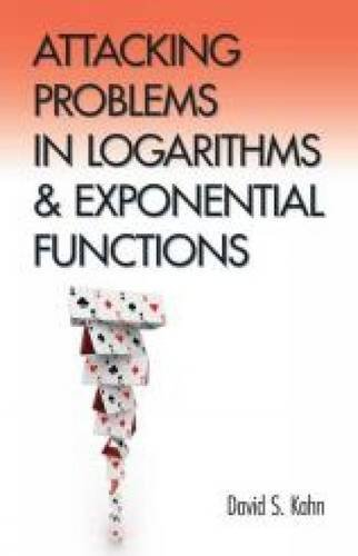 Attacking Problems in Logarithms and Exponential Functions: Kahn, David S