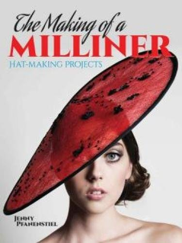 9780486793474: The Making of a Milliner: Hat-Making Projects (Dover Craft Books)