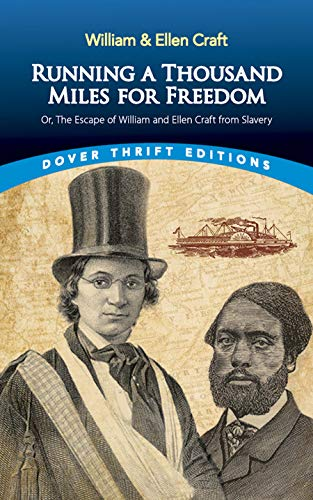 9780486793481: Running a Thousand Miles for Freedom: Or, the Escape of William and Ellen Craft from Slavery (Dover Thrift Editions)